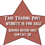 Taos Trading Post is for Sale, Serious buyers only Contact Us